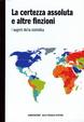 Cover of La certezza assoluta e altre finzioni