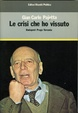 Cover of Le crisi che ho vissuto