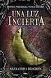 Cover of Una luz incierta