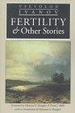Cover of Fertility and Other Stories