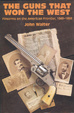 Cover of Guns That Won The West-Hardbound