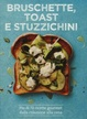 Cover of Bruschette, toast e stuzzichini
