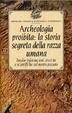 Cover of Archeologia proibita: la storia segreta della razza umana