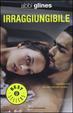 Cover of Irragiungibile