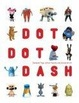 Cover of Dot Dot Dash