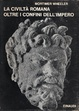 Cover of La civiltà romana oltre i confini dell'impero