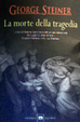 Cover of La morte della tragedia