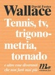Cover of Tennis, Tv, trigonometria, tornado