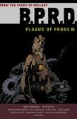 B.P.R.D.: Plague of Frogs, Vol. 1