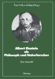 Alber Einstein als Philosoph und Naturforscher