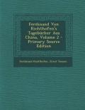 Ferdinand Von Richthofen's Tagebucher Aus China, Volume 2 - Primary Source Edition