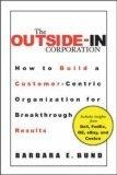 The outside-in corporation:how to build a customer-centric organization for breakthrough results