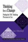 Thinking for a change:putting the TOC thinking processes to use