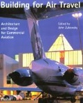 Building for air travel:architecture and design for commercial aviation