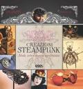 1000 steampunk creations. Moda, arte e congegni neovittoriani