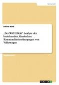 """""""Der WAU Effekt"""".  Analyse der bestehenden, klassischen Kommunikationskampagne von Volkswagen"""