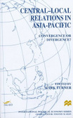 Central-Local relations in Asia-Pacific:convergence or divergence?