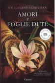 Cover of Amori e foglie di tè