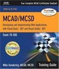 MCAD/MCSD .NET:developing and implementing web applications with Visual Basic .NET and Visual Studio .NET : exam 70-305