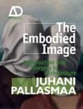 The embodied image : : imagination and imagery in architecture