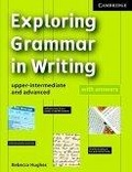 Exploring grammar in writing:upper-intermediate and advanced : with answers