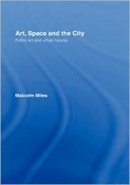 Art- space and the city:public art and urban futures
