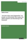"""""""Aus dem Leben eines Taugenichts"""" von Joseph von Eichendorff. Eine Analyse des dritten Kapitels und Einordnung in die Romantik"""