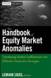 The handbook of equity market anomalies : : translating market inefficiencies into effective investment strategies