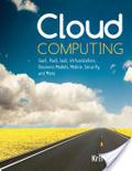 Cloud computing : : SaaS- PaaS- IaaS- virtualization- business models- mobile- security and more
