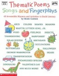 Thematic poems- songs and fingerplays:45 irresistible rhymes and activities to build literacy
