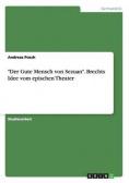 """""""Der Gute Mensch von Sezuan"""". Brechts Idee vom epischen Theater"""
