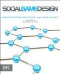 Social game design : : monetization methods and mechanics