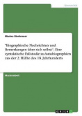 """""""Biographische Nachrichten und Bemerkungen über sich selbst"""". Eine syntaktische Fallstudie zu Autobiographien aus der 2. Hälfte des 18. Jahrhunderts"""