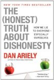 The (honest) truth about dishonesty : : how we lie to everyone--especially ourselves