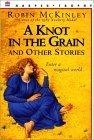 """A Knot in the Grain"" and Other Stories"