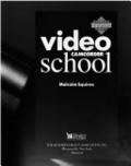 Video camcorder school :a practical guide to making great home videos