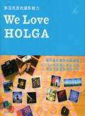 We Love HOLGA:無法抗拒的攝影魅力