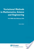 Variational methods in mathematics- science- and engineering