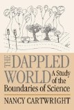 The dappled world:a study of the boundaries of science