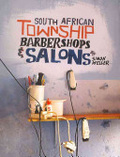 South African township barbershops & salons /
