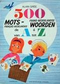 500 mots de A à Z: français-néerlandais