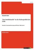 """Der Intellektuelle"" in der Kulturpolitik der DDR"