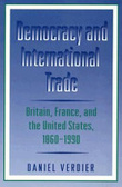 Democracy and international trade:Britain, France, and the United States, 1860-1990