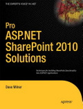 Pro ASP.NET SharePoint 2010 solutions : : techniques for building SharePoint functionality into ASP.NET applications