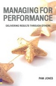 Managing for performance:delivering results through others