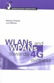 WLANs and WPANs towards 4G wireless
