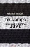 #sulcampo. Il manuale del tifoso juventino