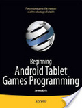 Beginning Android tablet games programming /