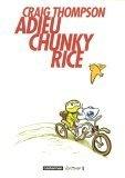 Adieu Chunky Rice