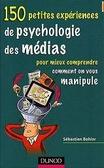 150 petites expériences de psychologie des médias